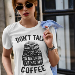 Don't Talk To Me Until I've Had My Coffee – Unisex Owl T-Shirt For Men & Women
